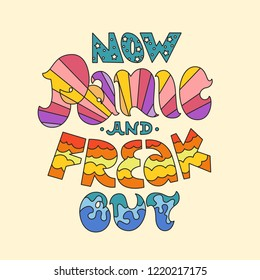 Now panic and freak out hand lettering. Vector illustration in the style of 1970s.