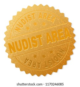NUDIST AREA gold stamp medallion. Vector gold award with NUDIST AREA title. Text labels are placed between parallel lines and on circle. Golden area has metallic texture.