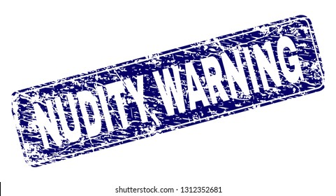 NUDITY WARNING stamp seal print with distress texture. Seal shape is a rounded rectangle with frame. Blue vector rubber print of NUDITY WARNING tag with dirty texture.