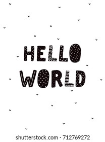 Nursery poster with hand drawn letters Hello world. Vector printable print, scandinavian style, black and white