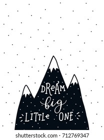 Nursery poster with mountains and hand drawn letters Dream big little one. Vector printable print, scandinavian style, black and white
