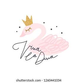 "Nursery print design with cute swan ""VIVA LA DIVA"". Vector illustration. Typography slogan for tee shirt. Vector graphic for tee printing. EPS10."