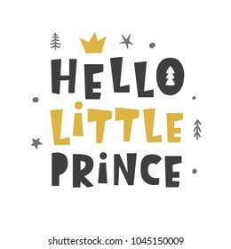 Nursery print. Hello Little Prince. Scandinavian style. Baby shower invitation, kids poster, card, interior decor. Hand drawn lettering phrase. Gold and black. Vector illustration