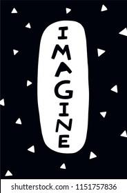 Nursery printable art Children poster with lettering Imagine Scandinavian style Black and white wall art. Monochrome print for kids
