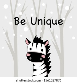 Nursery wall art. Be Unique like Zebra vector illustration design with snowing background.