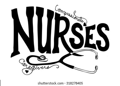 Nurses graphic art illustration vector with hand drawn typography lettering. Fun Nurse lettering with stethoscope. Cute nurse poster design for websites or brochures. Can be put on any color.