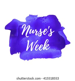 Nurse's Week. Holiday, celebration, card, poster, logo, lettering, words, text written on violet blue painted background vector illustration