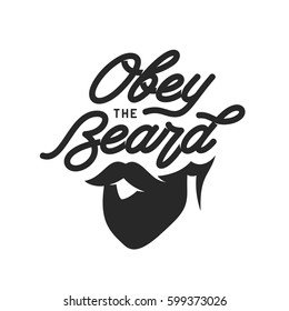 Obey the beard typography print. Mustache with beard sign. Barber shop advertising poster. Vector vintage illustration.