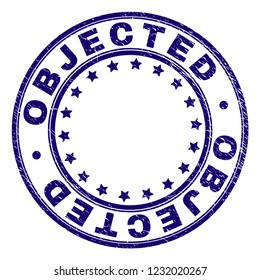 OBJECTED stamp seal watermark with distress texture. Designed with round shapes and stars. Blue vector rubber print of OBJECTED text with corroded texture.