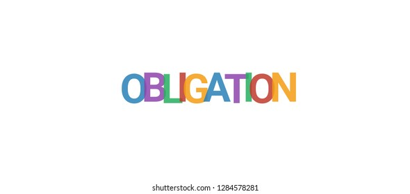 "Obligation word concept. Colorful ""Obligation"" on white background. Use for cover, banner, blog."