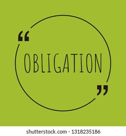 "Obligation word concept. ""Obligation"" on green background with quote. Use for cover, banner, blog."