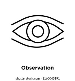 Observation icon vector isolated on white background, Observation transparent sign , thin line design elements in outline style