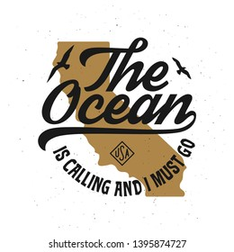 The ocean is calling and I must go tshirt design. California state gold silhouette, Motivational quote typography. Vector vintage illustration.