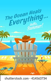 The Ocean Heals Everything. Summertime quote. Summer Holidays poster, background with man relaxing in deckchair, sandy beach, palms and ocean. Vector illustration.