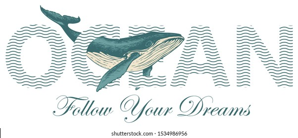 Ocean, lettering for t-shirt design, logo, badge, icon, invitation, card and banner. Vector illustration with wave patterned inscription and a big hand-drawn whale. Design element for World Ocean day
