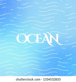 Ocean - typographic motivational quote in vintage style with sunburst. Vector linear poster on gradient background