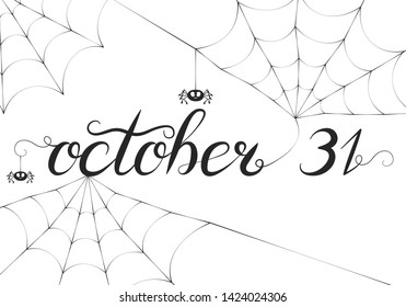 October 31 lettering with spiders and spiderweb. Halloween design letter poster or text banner. Vector isolated holiday calligraphy type.