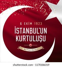 "October 6, Salvation of Istanbul. Republic of Turkey National Celebration Card - English ""October 6, Salvation of İstanbulr"" Typographic Badge. (Turkish: 6 Ekim İstanbul'un Kurtulusu) Turkish flag sym"