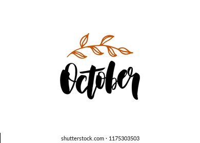 October - brush lettering typography. For banner, card, calendar, invitation, poster, postcard, october advertising. Vector illustration. Isolated on white background.