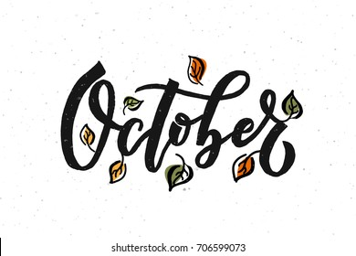 October lettering typography. Modern autumn calligraphy. Vector illustration on textured background as poster, postcard, card, invitation template. Concept event advertising.