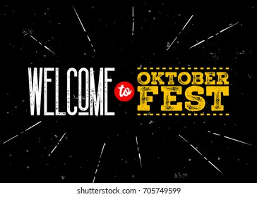 Octoberfest Vector Emblem. Welcome to Oktoberfest Inscription. Illustration with National German Colors. Beer Festival Celebration Background. Octoberfest Lettering on Dark Old Vintage Texture.