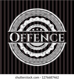 Offence silvery shiny badge