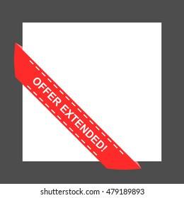 Offer extended! Vintage ribbon design in left bottom corner of a banner. Red color. Isolated vector illustration.