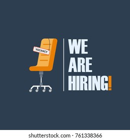 "Office chair with a sign with the inscription ""vacancy"". Tagline ""We Are Hiring"". The idea for recruiting and hiring. Vector illustration"