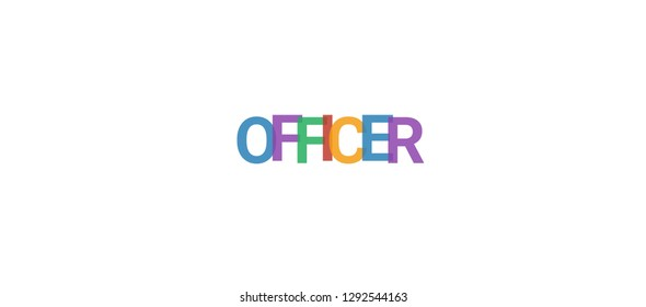 """Officer word concept. Colorful """"Officer"""" on white background. Use for cover, banner, blog."""