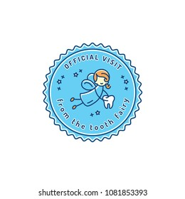 Official Visit Tooth Fairy, Children's dentistry stamp icon. Dental care baby symbol, Vector flat illustration