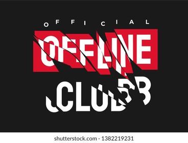 offline club slogan shattered into pieces illustration
