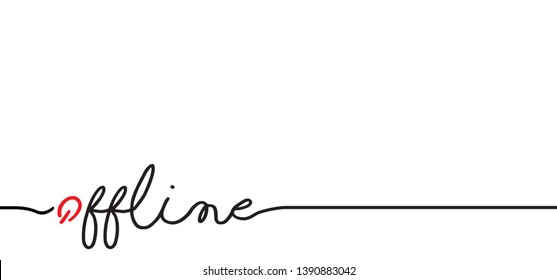 Offline line drawing slogan Unplugged Unplug No Wifi Area Turn off Play Socket 404 error Connection icon icons sign signs Vector fun funny Website   wireless mobile social media whatsapp app internet