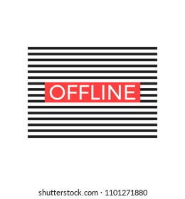 Offline slogan graphic with black horizontal lines. Modern fashion vector for t-shirt. Tee print.