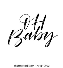 Oh baby phrase. Baby shower invitation card.  Ink illustration. Modern brush calligraphy. Isolated on white background.