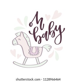 Oh Baby. Vector card with lettering and rocking horse illustration