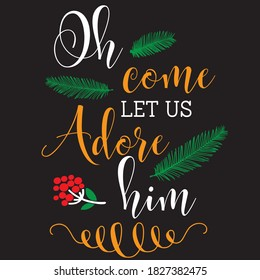 oh come let us adore him t shirt design, you can download vector file.