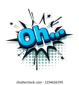 Oh comic text collection sound effects pop art style. Set vector speech bubble with word and short phrase cartoon expression illustration. Comics book colored background template.
