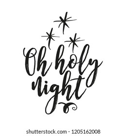 Oh holy night - Calligraphy phrase for Christmas. Hand drawn lettering for Xmas greetings cards, invitations. Good for t-shirt, mug, scrap booking, gift, printing press. Holiday quotes.