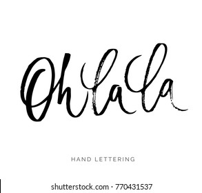 Oh la la. French words used to express surprise or excitement. Custom hand lettering for your design. Can be printed on greeting cards, paper and textile designs, etc.