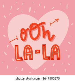 Oh la-la french love poster, positive feelings phrase, february decoration