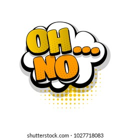 oh no hand drawn pictures effects. Template comics speech bubble halftone dot background. Pop art style. Comic dialog cloud, text pop-art. Creative idea conversation sketch explosion.