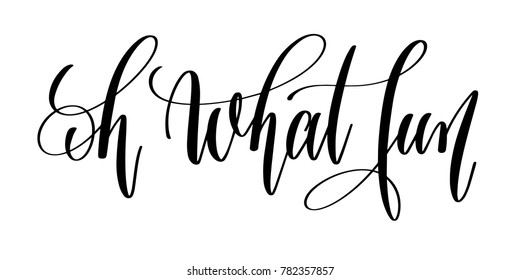 oh what fun - hand lettering inscription text, inspiration and motivation positive quote design, calligraphy vector illustration
