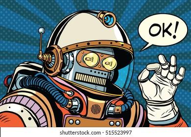 okay retro robot astronaut gesture OK, pop art retro vector illustration. Science fiction and robotics, space and science