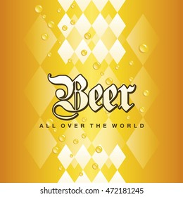Oktoberfest Beer all over the world 2016 Bavarian gold yellow drops background