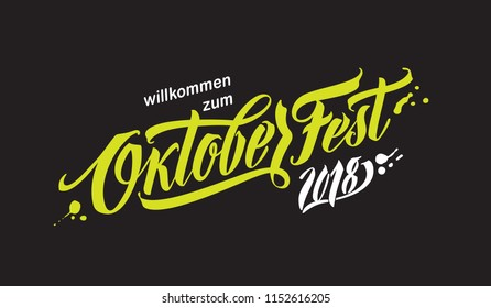 Oktoberfest handwritten lettering. Oktoberfest typography vector design for greeting cards and poster. German translation: Welcome to Octoberfest 2018. Vector illustration.