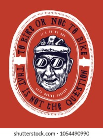 old bicycle racer face label - to bike or not to bike that is not the question