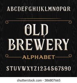 Old brewery alphabet font. Type letters on the dark wooden background. Vintage vector typeface for labels, headlines, posters etc.