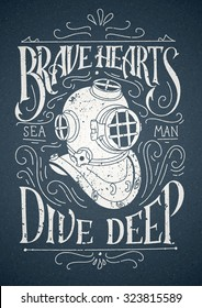 Old diving helmet with rough hand lettering poster. Sketchy hand drawn diver and swirly decor. Vector vintage illustration, referring to bravery and courage.