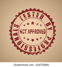 Old Round Red Stamp Vector Not Approved Template Shabby Sing On An Paper