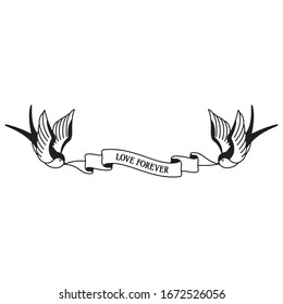 Old school tattoo emblem label with swallow symbols and wording love forever. Traditional tattooing style ink. Isolated vector.